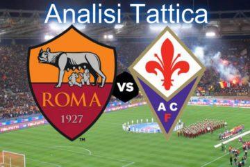 Roma-Fiorentina, analisi tattica match 31° giornata di Serie A.