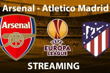 arsenal-atletico madrid Streaming Europa League